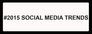 2015 social media trends